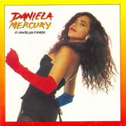O Canto da Cidade - Daniela Mercury - Daniela Mercury