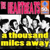 The Heartbeats - A Thousand Miles Away
