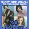 The First Ladies of Country - Honky Tonk Angels