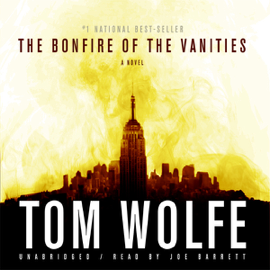 The Bonfire of the Vanities (Unabridged) audiobook