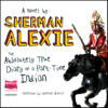 The Absolutely True Diary of a Part-time Indian (Unabridged) - Sherman Alexie