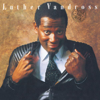 Never Too Much - Luther Vandross