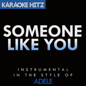 Someone Like You (Originally By Adele) [Instrumental]-Karaoke Hitz