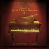 Adorando Con Jesús Adrian Romero
