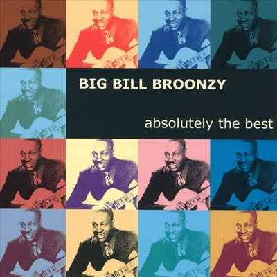 Absolutely the Best - Big Bill Broonzy