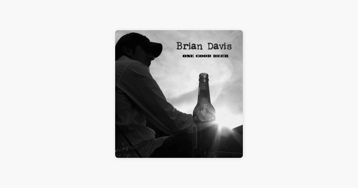 One Good Beer By Brian Davis On Apple Music