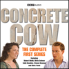 BBC Audiobooks Ltd - Concrete Cow: The Complete First Series  artwork