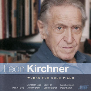 Jeremy Denk, Joel Fan, Jonathan Biss, Leon Fleisher, Max Levinson & Peter Serkin - Kirchner: Works for Solo Piano