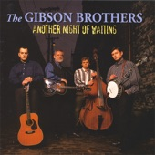 The Gibson Brothers - Another Night of Waiting