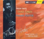 Fresh Taste of Thad Jones and Frank Foster (A)