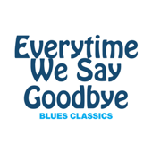 Everytime We Say Goodbye  Ella Fitzgerald - Ella Fitzgerald
