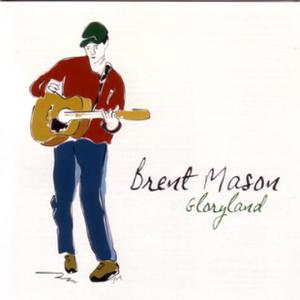 Brent Mason - Gloryland