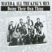 Maceo and All the King's Men - Got To Getcha - Original