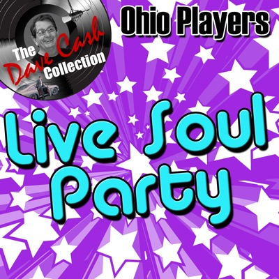 Live Soul Party (The Dave Cash Collection) - Ohio Players