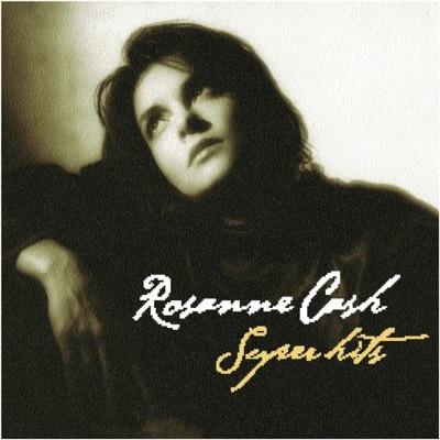 Rosanne Cash: Super Hits - Rosanne Cash