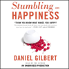 Stumbling on Happiness (Unabridged) - Daniel Gilbert