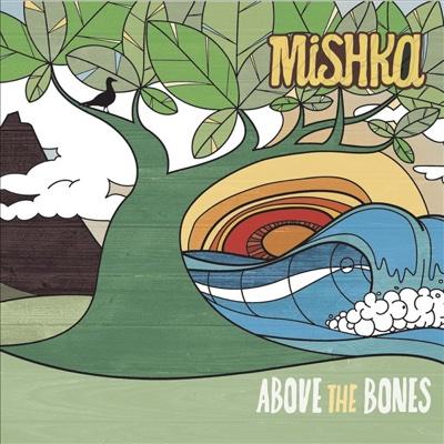 Above the Bones - Mishka album