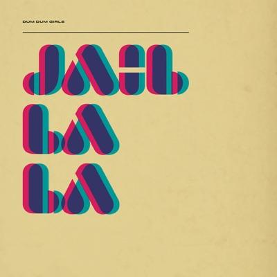 Jail La La / Play With Fire - Single - Dum Dum Girls