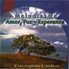 Melodias de Amor, Paz y Esperanza - Con Espíritu Católico