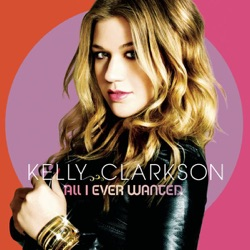 View album Kelly Clarkson - All I Ever Wanted (Deluxe Version)