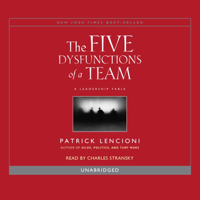 The Five Dysfunctions of a Team: A Leadership Fable (Unabridged) Audio Book