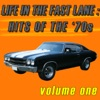 Life In the Fast Lane: Hits of the '70s, Vol. 1