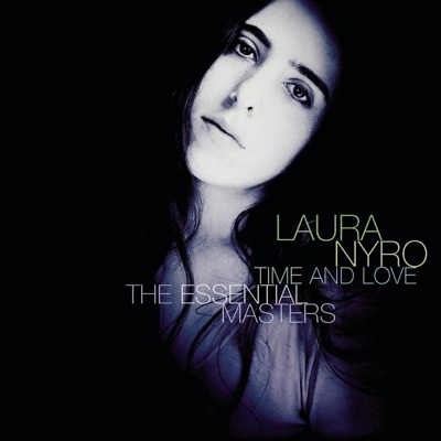 Time & Love and Her Essential Recordings - Laura Nyro