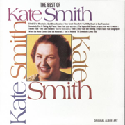 The Best Of Kate Smith - Kate Smith - Kate Smith