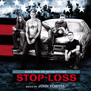 John Powell - Stop-Loss (Music from the Motion Pictures)