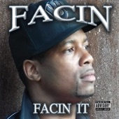 Facin - Im The Man (Based on a true story)
