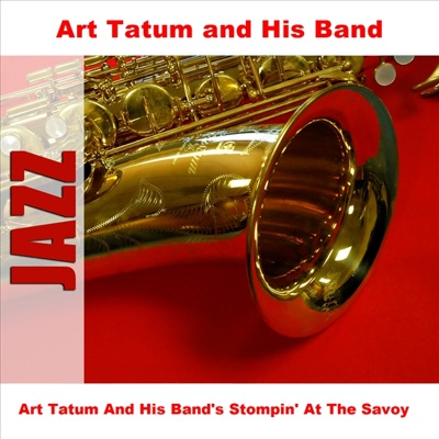 Stompin' At the Savoy - Art Tatum