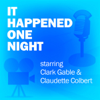 Lux Radio Theatre - It Happened One Night: Classic Movies on the Radio artwork