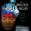 Bruce H. Lipton, Ph.D. - The Biology of Belief artwork