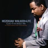 Hezekiah Walker & LFC - God Favored Me (Extended Version)