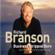 Richard Branson, Sir - Business Stripped Bare
