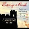 Caroline Myss - Entering the Castle: Exploring Your Mystical Experience of God artwork
