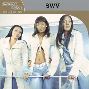 SWV - Platinum & Gold Collection: SWV