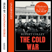 Download The Cold War: History in an Hour (Unabridged) Audio Book