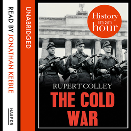 The Cold War: History in an Hour (Unabridged) audiobook