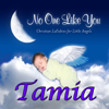 No One Like You - Christian Lullabies for Little Angels: Tamia - Personalized Kid Music