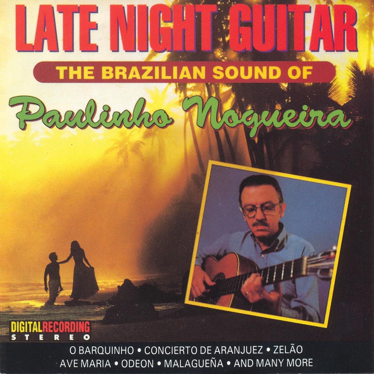 Brazil Paulinho Nogueira: the Brazilian Sound of the Late Night Guitar