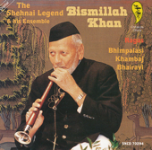 The Shehnai Legend: Bismillah Khan & His Ensemble-Ustad Bismillah Khan