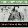 D. H Lawrence, Thomas Hardy, W.B. Yeats, Walter De La Mare - The Very Best of Dylan Thomas Reading artwork