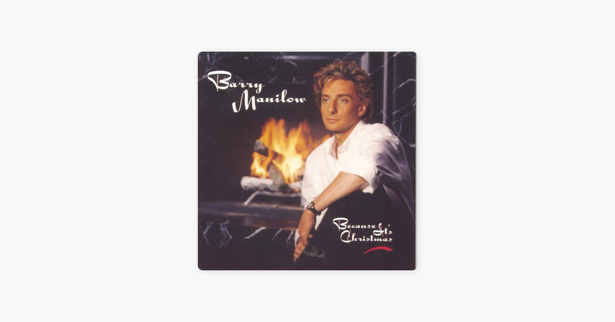 Because It\'s Christmas by Barry Manilow on Apple Music