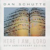 Here I Am, Lord (Anniversary Recording) - Dan Schutte