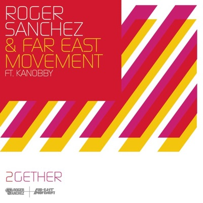 2Gether (feat. Kanobby) - Roger Sanchez