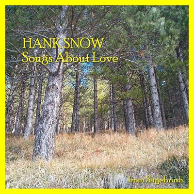 Songs About Love - Hank Snow