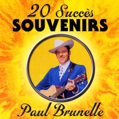 20 Succès Souvenirs - Paul Brunelle