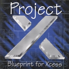Blueprint for xcess by project x on apple music malvernweather Gallery