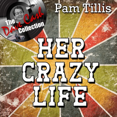 Her Crazy Life - [The Dave Cash Collection] - Pam Tillis